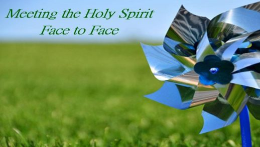 Meeting the Holy Spirit Face to Face Part Three